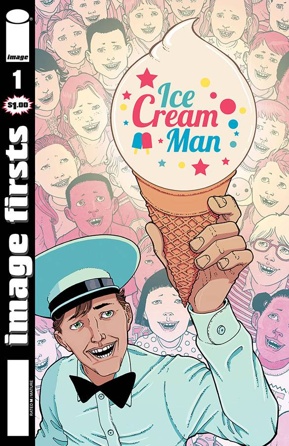 IMAGE FIRSTS ICE CREAM MAN #1 FROM IMAGE COMICS!